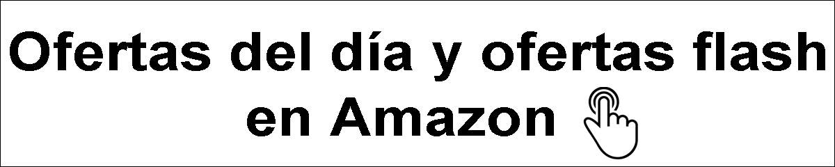 Ofertas del día y ofertas flash Amazon